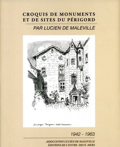 CROQUIS DE MONUMENTS ET DE SITES DU PERIGORD