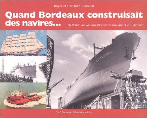 QUAND BORDEAUX CONSTRUISAIT DES NAVIRES...