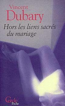 HORS LES LIENS SACRES DU MARIAGE