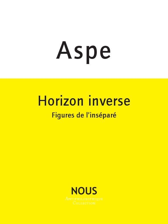 HORIZON INVERSE - FIGURES DE L'INSEPARE