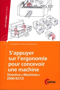 """S'APPUYER SUR L'ERGONOMIE POUR CONCEVOIR UNE MACHINE DIRECTIVE """" MACHINES """" 2006 42 CE COLL LES OUVR"""