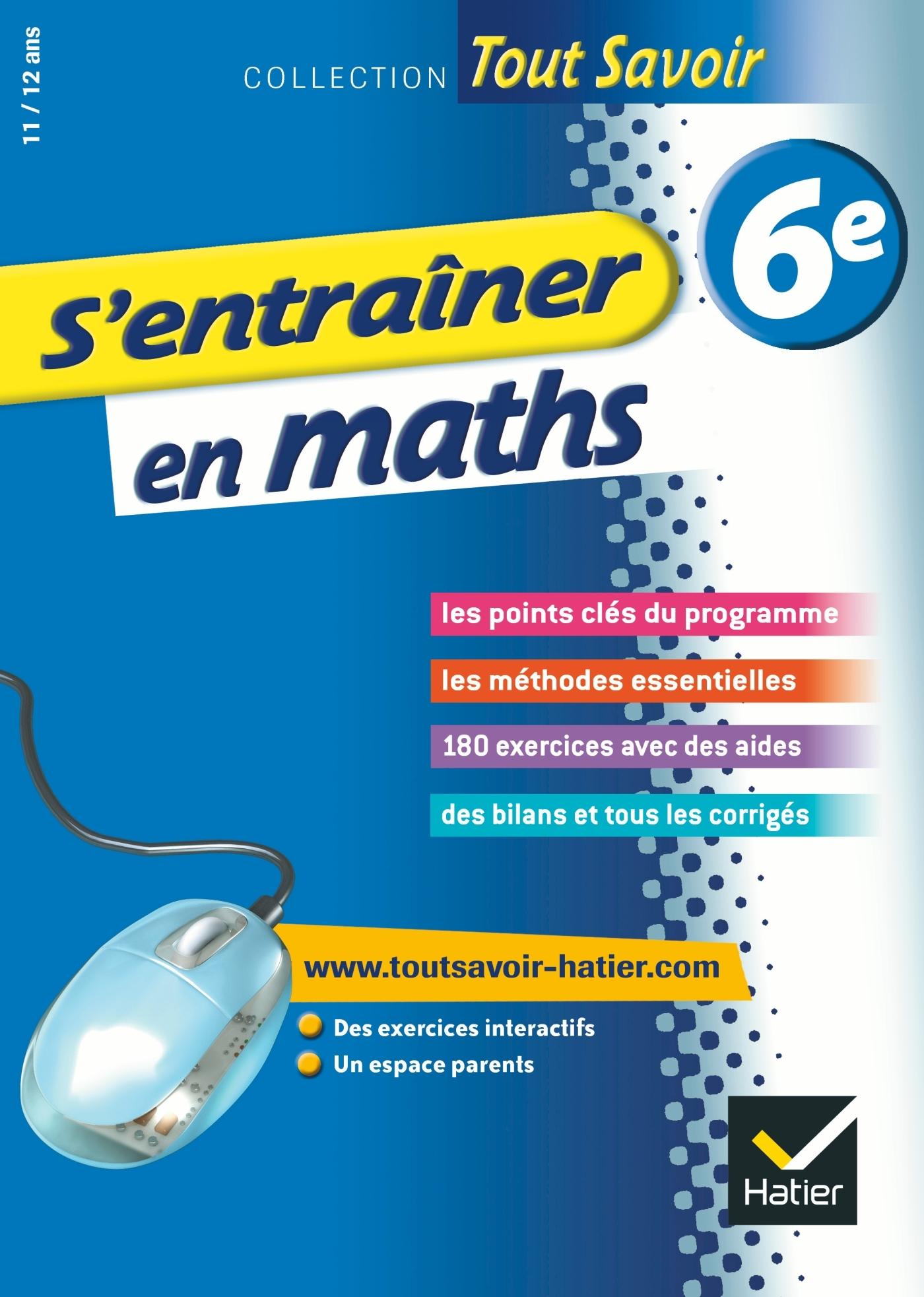 S'ENTRAINER EN MATHS 6E  - TOUT SAVOIR