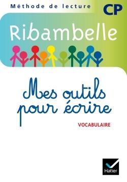RIBAMBELLE CP SERIE BLEUE 2008, MES OUTILS POUR ECRIRE (NON VENDU SEUL) ET 2009 SER. VERTE - COMPOSE
