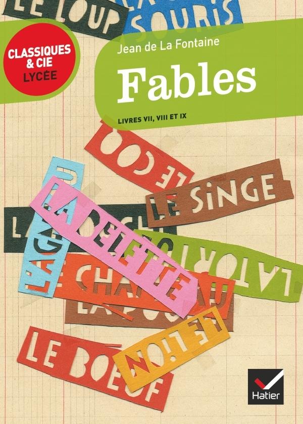 FABLES LIVRES VII, VIII, IX (LA FONTAINE) - CLASSIQUES & CIE LYCEE