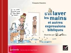 S'EN LAVER LES MAINS ET AUTRES EXPRESSIONS BIBLIQUES