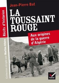 RECITS D'HISTORIEN - LA TOUSSAINT ROUGE (1954)