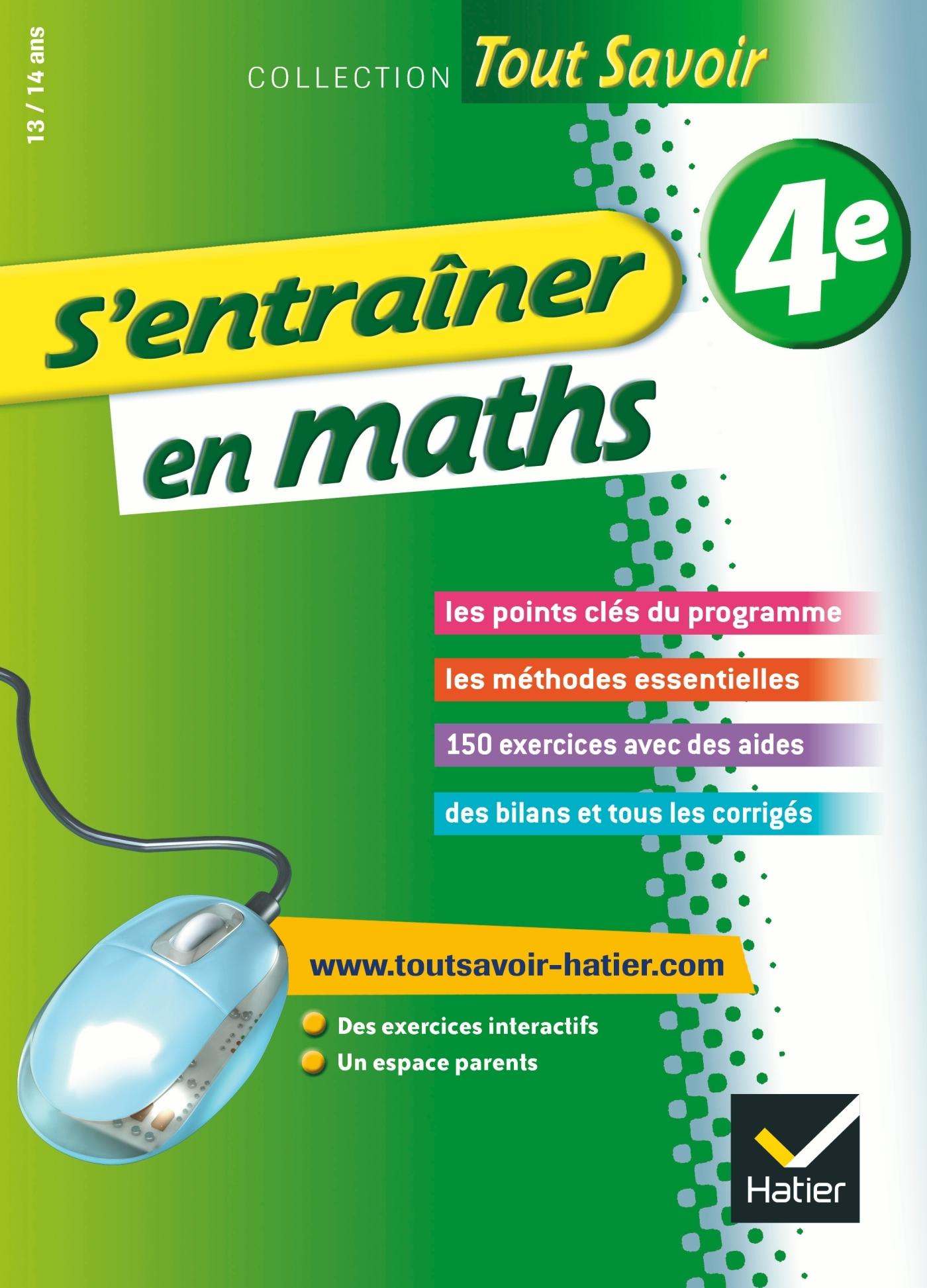 S'ENTRAINER EN MATHS 4E  - TOUT SAVOIR
