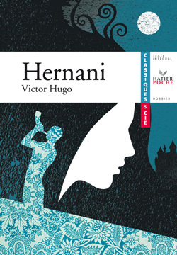 HERNANI - CLASSIQUES & CIE LYCEE