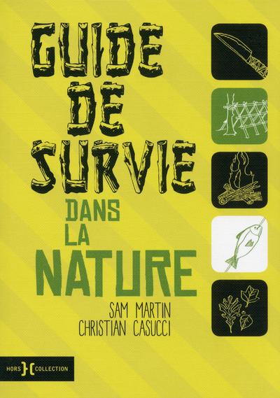 GUIDE DE SURVIE DANS LA NATURE - N.ED -