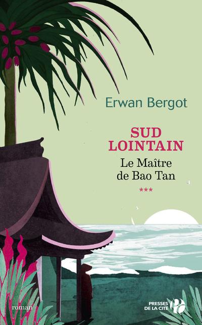 SUD LOINTAIN - TOME 3 LE MAITRE DE BAO TAN - VOLUME 03