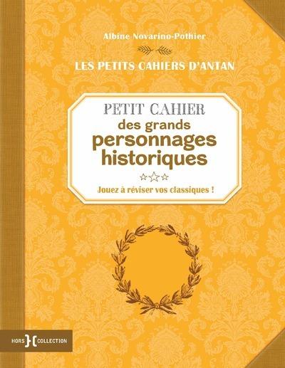 PETIT CAHIER DES GRANDS PERSONNAGES HISTORIQUES