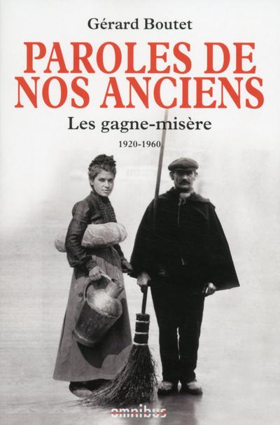 PAROLES DE NOS ANCIENS LES GAGNE-MISERE, 1920-1960
