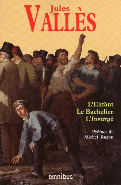 L'ENFANT, LE BACHELIER, L'INSURGE