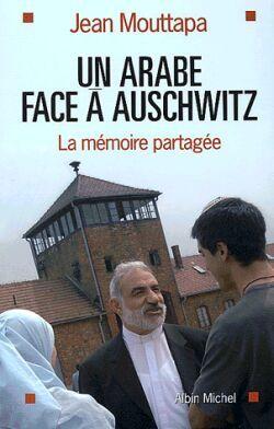 UN ARABE FACE A AUSCHWITZ - LA MEMOIRE PARTAGEE