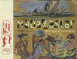 MADAGASCAR - CHRONIQUE DU CAPRICORNE