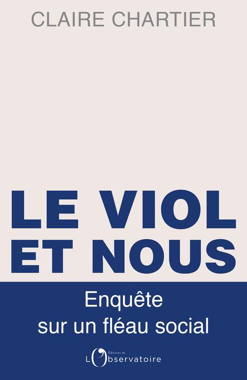 LE VIOL ET NOUS - ENQUETE SUR UN FLEAU SOCIAL