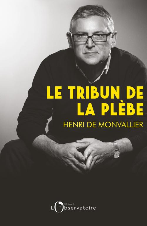 LE TRIBUN DE LA PLEBE - INTRODUCTION A LA PENSEE POLITIQUE DE MICHEL ONFRAY