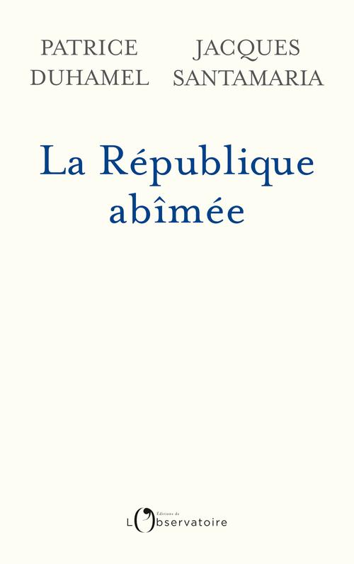LA REPUBLIQUE ABIMEE - DIX AFFAIRES QUI ONT EBRANLE LA FRANCE