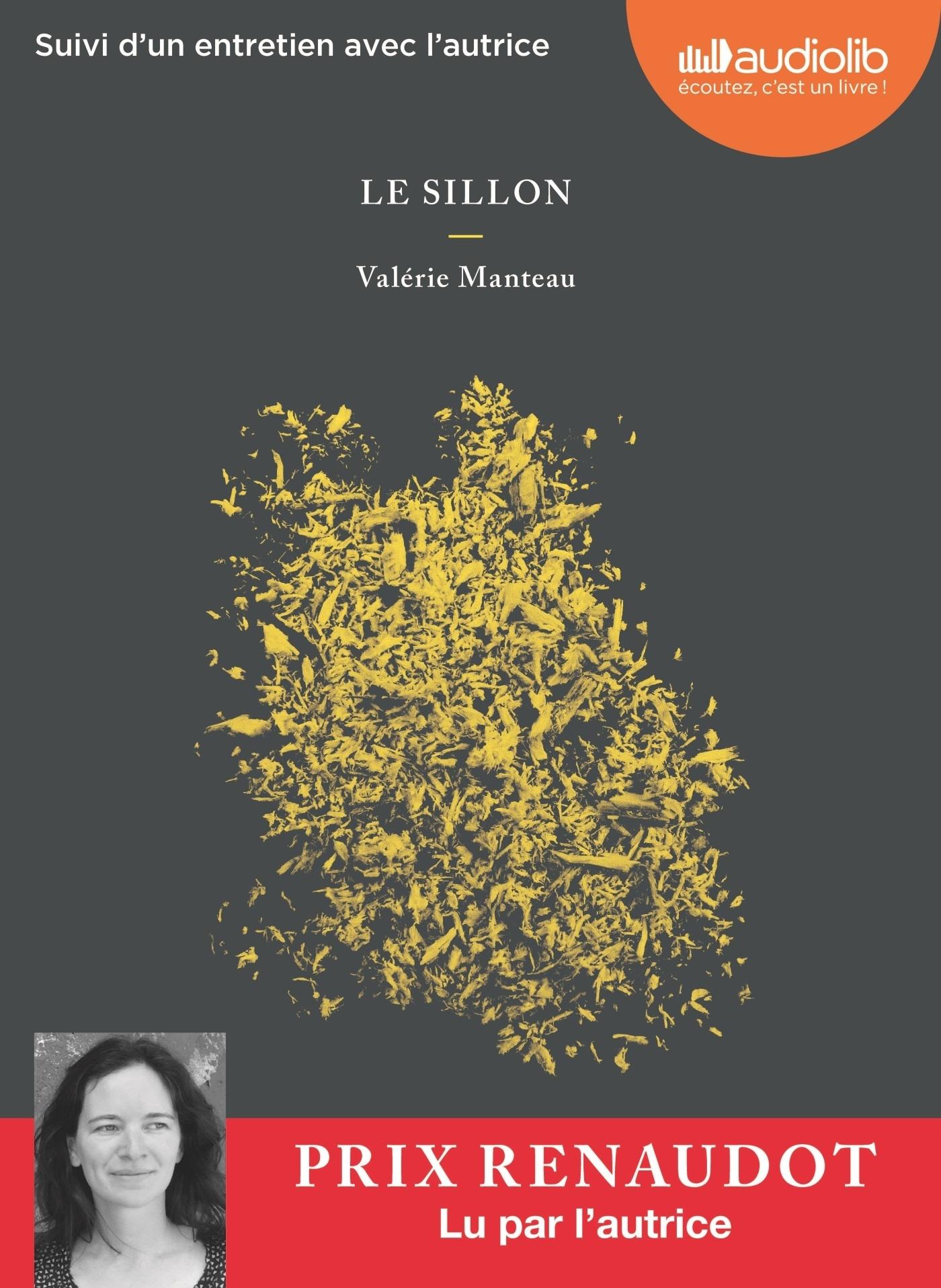 LE SILLON - LIVRE AUDIO 1 CD MP3 - SUIVI D'UN ENTRETIEN AVEC L'AUTRICE