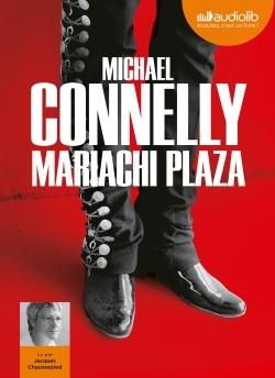 MARIACHI PLAZA - LES ENQUETES D'HARRY BOSCH - T20 - LIVRE AUDIO 2 CD MP3