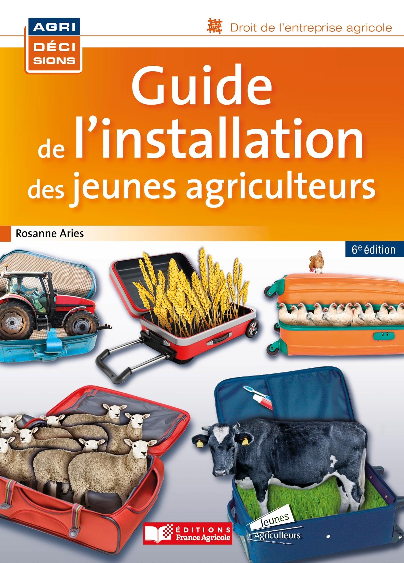 GUIDE DE L'INSTALLATION DES JEUNES AGRICULTEURS