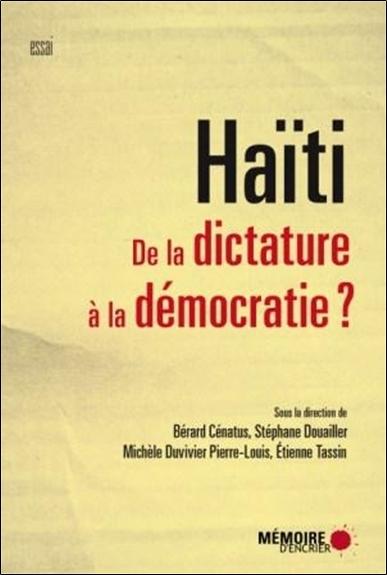 HAITI - DE LA DICTATURE A LA DEMOCRATIE ?