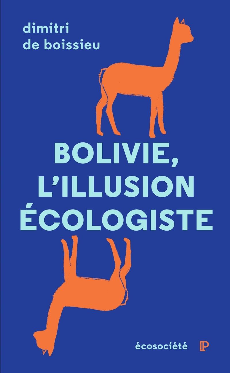 BOLIVIE, L'ILLUSION ECOLOGISTE - VOYAGE ENTRE NATURE ET POLI