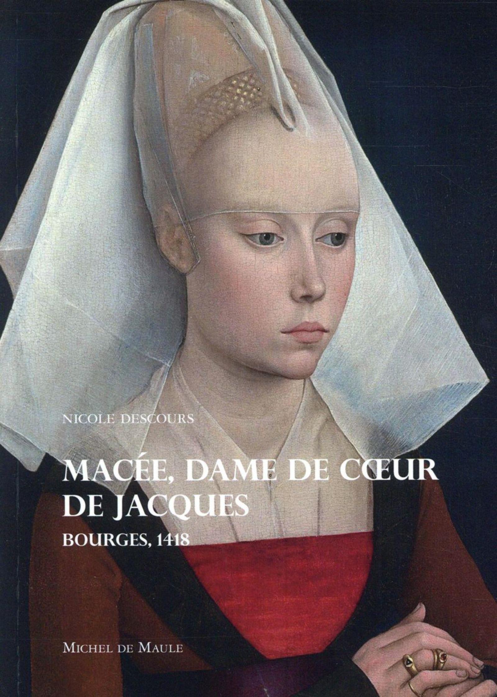 MACEE, DAME DE COEUR DE JACQUES BOURGES, 1418
