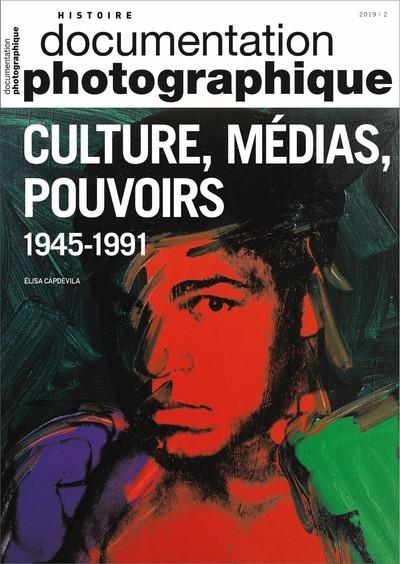 CULTURE, MEDIAS, POUVOIRS AUX ETATS-UNIS ET EN EUROPE OCCIDENTALE, 1945-1991