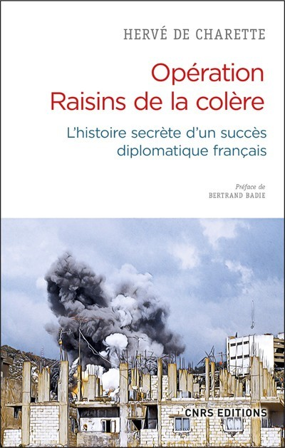 OPERATION RAISINS DE LA COLERE. L'HISTOIRE SECRETE D'UN SUCCES DIPLOMATIQUE FRANCAIS