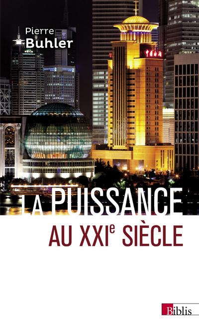 LA PUISSANCE AU XXIE SIECLE (NOUVELLE EDITION)