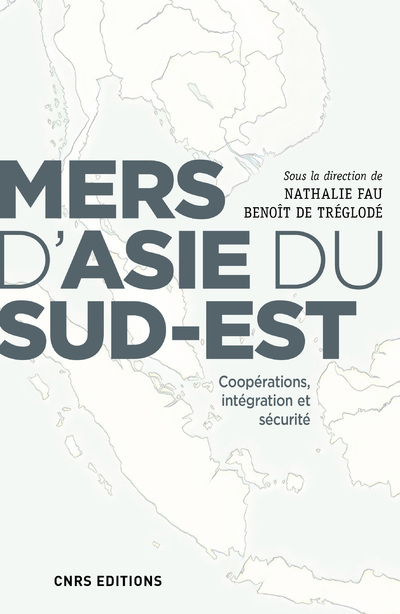 MERS D'ASIE DU SUD-EST. COOPERATIONS, INTEGRATION ET SECURITE