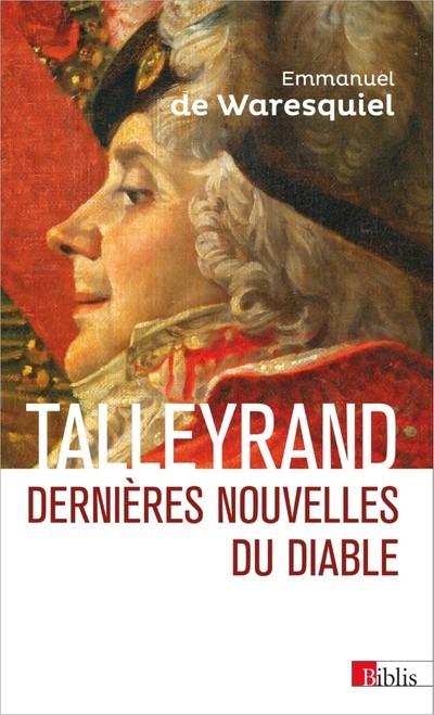 TALLEYRAND - DERNIERES NOUVELLES DU DIABLE