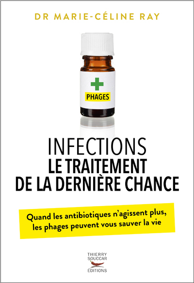 INFECTIONS - LE TRAITEMENT DE LA DERNIERE CHANCE QUAND ANTIBIOTIQUES N'AGISSENT PLUS, PHAGES PEUVEN