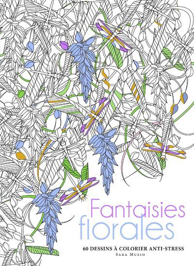 FANTAISIES FLORALES - 60 DESSINS A COLORIER