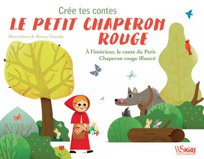 CREE TES CONTES - LE PETIT CHAPERON ROUGE