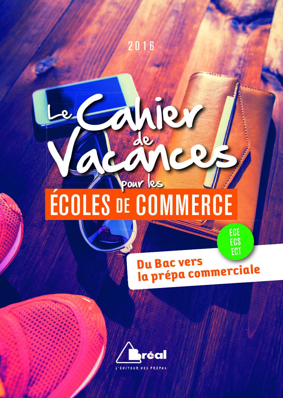 CAHIER DE VACANCES POUR LES ECOLES DE COMMERCE 2016