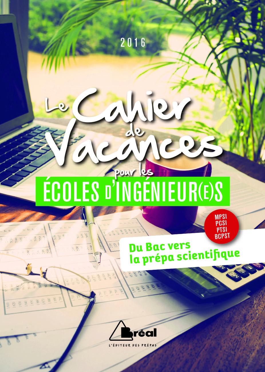 CAHIER DE VACANCES POUR LES ECOLES D'INGENIEURS 2016 (LES)