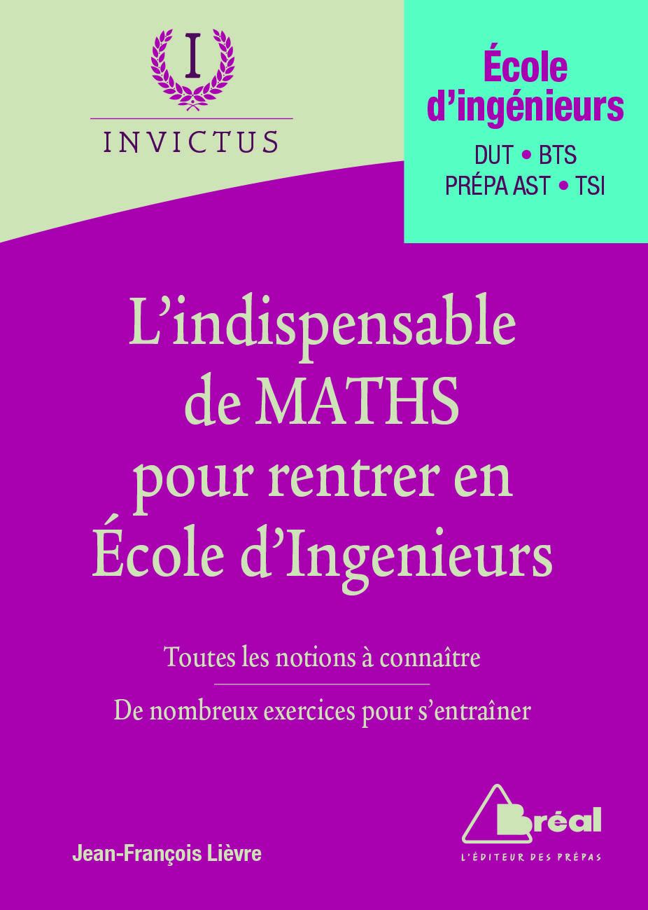 L'INDISPENSABLE : DES MATHS POUR ENTRER EN ECOLES D'INGENIEURS