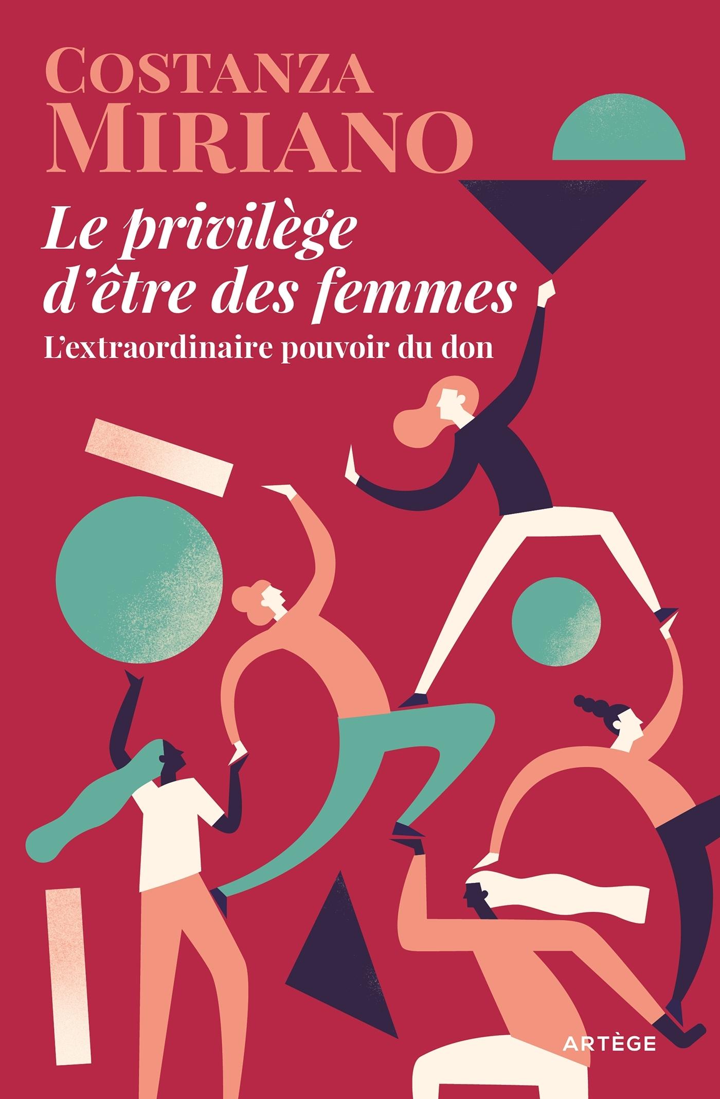 LE PRIVILEGE D'ETRE DES FEMMES - L'EXTRAORDINAIRE POUVOIR DU DON