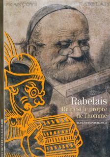 """RABELAIS """"RIRE EST LE PROPRE DE L'HOMME"""""""