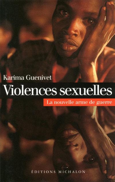 VIOLENCES SEXUELLES: LA NOUVELLE ARME DE GUERRE