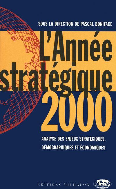 L'ANNEE STRATEGIQUE 2000 - ANALYSE DES ENJEUX STRATEGIQUES, DEMOGRAPHIQUES ET ECONOMIQUES