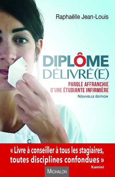 DIPLOME DELIVRE(E) ! PAROLE AFFRANCHIE D'UNE ETUDIANTE INFIRMIERE