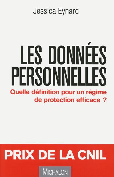 LES DONNEES PERSONNELLES : QUELLE DEFINITION POUR UN REGIME DE PROTECTION EFFICACE ?
