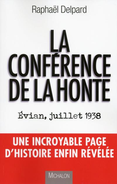 LA CONFERENCE DE LA HONTE. EVIAN, JUILLET 1938