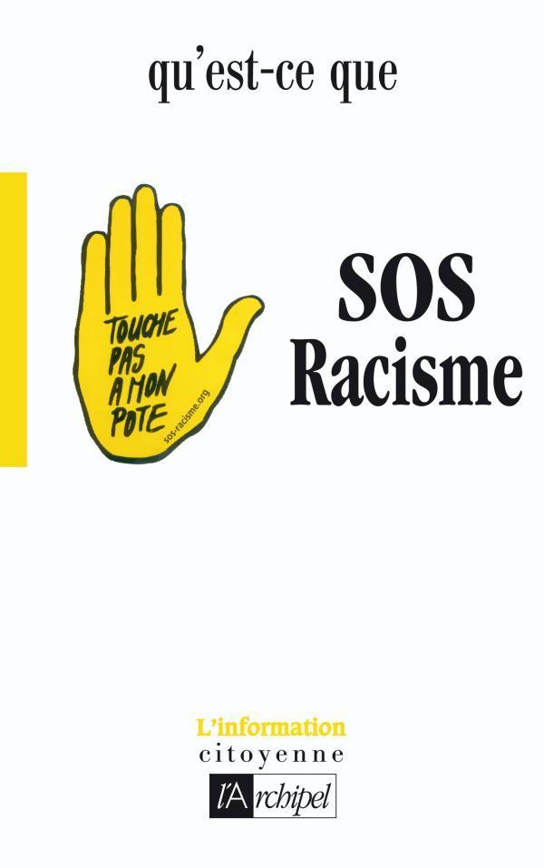QU'EST-CE QUE SOS RACISME ?
