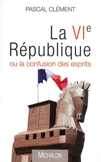 LA VIE REPUBLIQUE OU LA CONFUSION DES ESPRITS