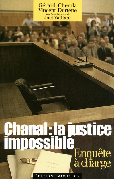 CHANAL : LA JUSTICE IMPOSSIBLE- ENQUETE A CHARGE