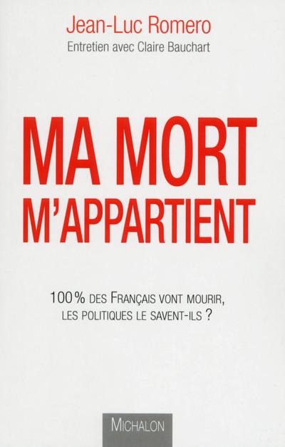 MA MORT M'APPARTIENT : 100 % DES FRANCAIS VONT MOURIR, LES POLITIQUES LE SAVENT-ILS?